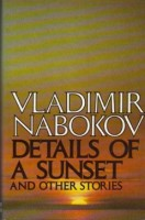 Vladimir Nabokov: Details of a Sunset and Other Stories